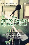The Story Salon Big Book of Stories: The Best from l.a.'s Longest Running Storytelling Venue