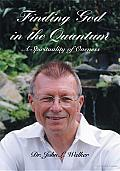 Finding God in the Quantum: A Spirituality of Oneness