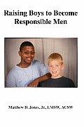 Raising Boys to Become Responsible Men