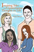 Inspiring Tales and Commonsense Thoughts on Life