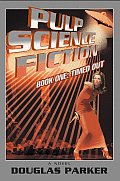 Pulp Science Fiction: Book One: Timed out