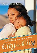 City to City: An Undying Love of a Mother