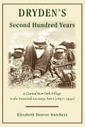 Dryden's Second Hundred Years: A Central New York Village in the Twentieth Century: Part I (1897-1942)