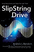 """SlipString Drive: String Theory, Gravity, and """"Faster than Light"""" Travel"""