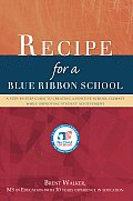 Recipe for a Blue Ribbon School: A step-by-step Guide to Creating a Positive School Climate While Improving Student Achievement