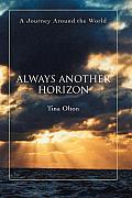 Always Another Horizon: A Journey around the World