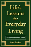 Life's Lessons for Everyday Living: 31 Days to a Personal Turn around
