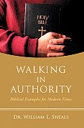 Walking in Authority: Biblical Examples for Modern times