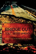 Bridge out: Full Speed Ahead