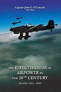 The Effectiveness of Airpower in the 20th Century: Part One (1914 - 1939)