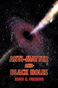 Anti-Matter and Black Holes