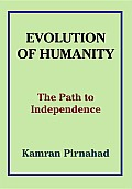 Evolution of Humanity: The Path to Independence