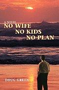 No Wife No Kids No Plan