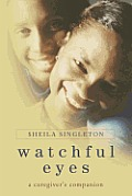 Watchful Eyes: A Caregiver's Companion