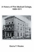 A History of Flint Medical College, 1889-1911