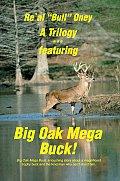 A Trilogy: Featuring Big Oak Mega Buck!, Ella's Compassion & the Knock at Our Door