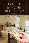 Is God in Your Bedroom?