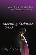 Morning Sickness 24/7