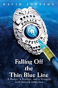 Falling off the Thin Blue Line: A Badge, a Syringe, and a Struggle with Steroid Addiction