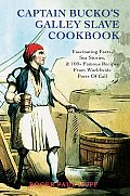 Captain Bucko's Galley Slave Cookbook
