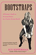 Bootstraps: A Woman's Guide to Personal Power in a Victim-Driven World