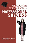 Graduate Education and Professional Success