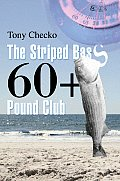 The Striped Bass 60+ Pound Club
