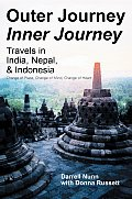 Outer Journey Inner Journey: Travels in India, Nepal, & Indonesia