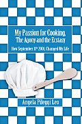 My Passion for Cooking, the Agony and the Ecstasy