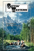 Gittin' Western: A True Adventure of Spirit, Mind, and Body