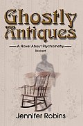 Ghostly Antiques: A Novel about Psychometry
