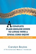 A Complete Plain-English Guide to Living with a Spinal Cord Injury