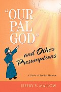 Our Pal God and Other Presumptions: A Book of Jewish Humor