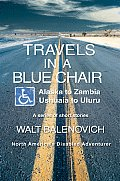 Travels in a Blue Chair: Alaska to ZambiaUshuaia to Uluru Cover