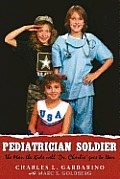 Pediatrician Soldier: The Man the Kids Call 'Dr. Charlie' Goes to War