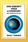 God Doesn't Need a Passport: But the Rest of Us Do! Cover