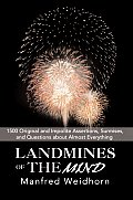 Landmines of the Mind: 1500 Original and Impolite Assertions, Surmises, and Questions about Almost Everything