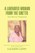 A Liberated Woman from the Ghetto: One Woman Production