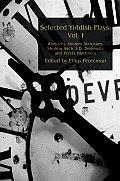 Selected Yiddish Plays: Vol. I