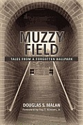 Muzzy Field: Tales from a Forgotten Ballpark