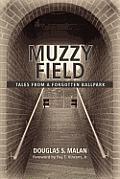 Muzzy Field: Tales from a Forgotten Ballpark