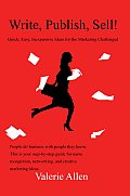 Write, Publish, Sell!: Quick, Easy, Inexpensive Ideas for the Marketing Challenged