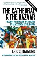 Cathedral and the Bazaar : Musings on Linux and Open Source By an Accidental Revolutionary (99 Edition)