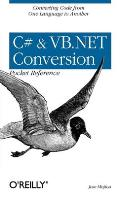 C# & VB.NET Conversion Pocket Reference