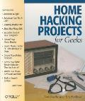 Home Hacking Projects for Geeks (Hacks)