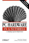 Pc Hardware in a Nutshell 3RD Edition Cover