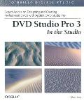 DVD Studio Pro 3: In the Studio [With DVD]