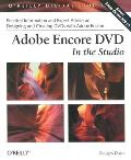 Adobe Encore DVD in the Studio (O'Reilly Digital Studio) Cover