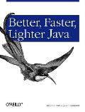 Better, Faster, Lighter Java