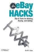 eBay Hacks 2nd Edition Tips & Tools for Bidding Buying & Selling